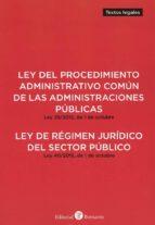 ley del procedimiento administrativo común de las administraciones públicas. ley 39/2015, de 1 de octubre.ley de regimen jurídico del sector público. ley 40/215, de 1 de octubre 9788417310417