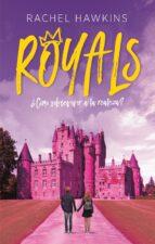 royals. ¿cómo sobrevivir a la realeza? (ebook) rachel hawkins 9788417312817