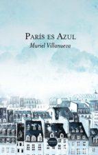 paris es azul muriel villanueva 9788417451417