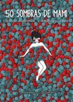 50 sombras de mami (ebook) mamen (lapsicomami) jimenez 9788417858117