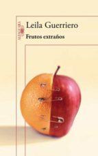 frutos extraños leila guerriero 9788420403717