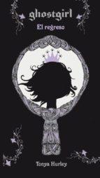 ghostgirl: el regreso-tonya hurley-9788420423517