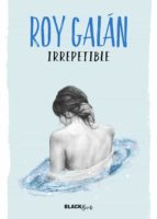 irrepetible (#blackbirds)-roy galan-9788420484617