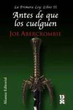 antes de que los cuelguen: la primera ley: libro ii-joe abercrombie-9788420652917