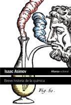 breve historia de la quimica: introduccion a las ideas y concepto s de la quimica-isaac asimov-9788420664217