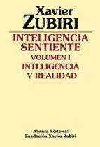 inteligencia sentiente: inteligencia y realidad  (5ª ed.)-xavier zubiri-9788420690117