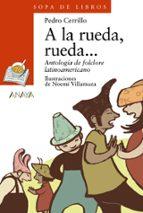 a la rueda, rueda: antologia del folklore latinoamericano-9788420744117