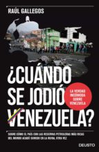 ¿cuándo se jodió venezuela? raul gallegos 9788423425617