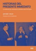 historias del presente inmediato. la invencion del movimiento arq uitectonico-anthony vidler-9788425223617
