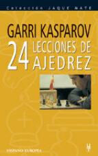 veinticuatro lecciones de ajedrez (3ª ed.) gary kasparov 9788425508417