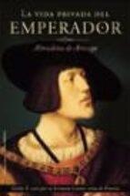 la vida privada del emperador-almudena de arteaga-9788427024717