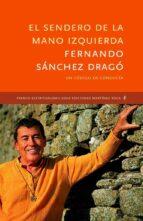 el sendero de la mano izquierda (premio espiritualidad martinez r oca 2002) fernando sanchez drago 9788427028517