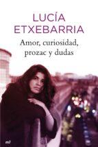 amor, curiosidad, prozac y dudas lucia etxebarria 9788427035317