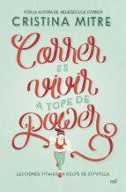correr es vivir a tope de power-cristina mitre-9788427042117