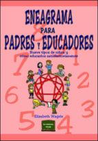 eneagrama para padres y educadores: nueve tipos de niños y como e ducarlos satisfactoriamente elizabeth wagele 9788427714717