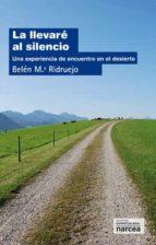 la llevaré al silencio (ebook)-belén mª ridruejo gutiérrez-9788427719217