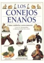 los conejos enanos: como cuidarlos correctamente peter beck 9788428211017