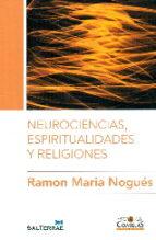 neurociencias, espiritualidades y religiones-ramon maria nogues-9788429325317
