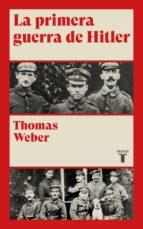 El libro de La primera guerra de hitler autor THOMAS WEBER DOC!