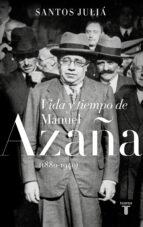El libro de Vida y tiempo de manuel azaña (1880-1940) autor SANTOS JULIA DOC!