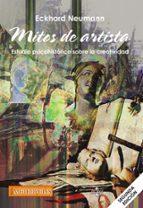 mitos de artista (2ª ed.): estudio psicohistorico sobre la creatividad eckhard neumann 9788430969517