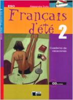 français d ete 2: cuaderno de vacaciones (incluye audio-cd)-alessandra dutto-9788431682217