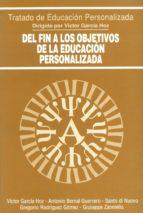 del fin a los objetivos de la educacion personalizada-victor (dir.) garcia hoz-9788432130717