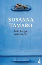 mas fuego, mas viento-susanna tamaro-9788432217517
