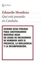 qué está pasando en cataluña (ebook)-eduardo mendoza-9788432233517