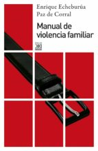 manual de violencia familiar enrique echeburua paz del corral 9788432309717