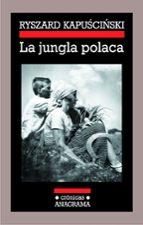 la jungla polaca ryszard kapuscinski 9788433925817