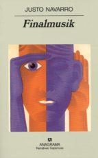El libro de Finalmusik autor JUSTO NAVARRO TXT!