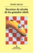 secretos de alcoba de los grandes chefs irvine welsh 9788433974617
