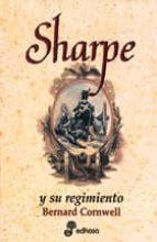 sharpe y su regimiento: richard sharpe y la invasion de francia j unio noviembre de 1813 bernard cornwell 9788435035217