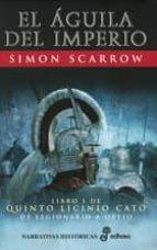 el aguila del imperio (libro i de quinto licinio cato: de legiona rio a optio) (11ª ed.) simon scarrow 9788435060417