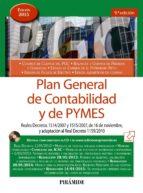 plan general de contabilidad y de pymes (9ª ed.): reales decretos 1514/2007 y 1515/2007, de 16 de noviembre, y adaptacion al real decreto 1159/2010-9788436834017