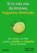 si la vida nos da limones, hagamos limonada-ernesto lopez-miguel costa-9788436835717