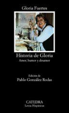 historia de gloria: (amor, humor y desamor) (6ª ed.) gloria fuertes 9788437602417