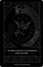 guardianes de la intimidad-david eggers-9788439714217