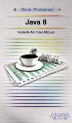 java 8 (guia practica)-roberto montero miguel-9788441535817