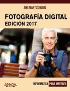 fotografía digital. edición 2017 (informatica para mayores) ana martos rubio 9788441538917