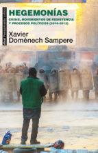 hegemonias: crisis, movimientos de resistencia y procesos politic os (2010 2013) xavier domenech sampere 9788446039617