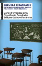 escuela o barbarie-carlos fernandez liria-olga garcia fernandez-enrique galindo ferrandez-9788446044017