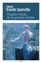 pequeño tratado de las grandes virtudes-andre comte-sponville-9788449329517