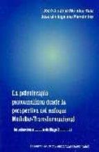 la psicoterapia psicoanalitica desde la perspectiva del enfoque m odular-transformacional: introduccion a la obra de hugo bleichmar-jose antonio mendez ruiz-joaquin ingelmo fernandez-9788461318117
