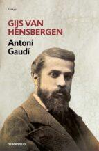 antonio gaudi gijs van hensbergen 9788466336017
