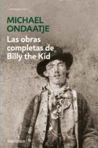 las obras completas de billy the kid-michael ondaatje-9788466337717