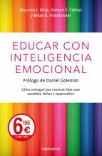 educar con inteligencia emocional-maurice j. elias-9788466348317