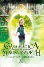 la casa mágica de la señora asworth (ebook)-eva perez gonzalez-9788467008517