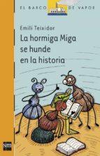 la hormiga miga se hunde en la historia emili teixidor i viladecas 9788467543117